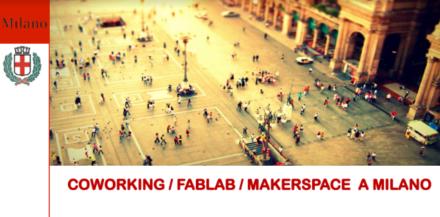 Finanziamenti a Coworking e FabLab del Comune di Milano